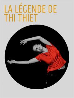 « La légende de Thi Thiet » est une épopée féminine intime. Celle d'une femme qui écrit, d'une mère qui remplace le père absent, et d'une épouse qui attend le retour de son mari parti à la guerre. Un spectacle en musique, issu d'une légende du XV eme siècle tissée à des poèmes et mythes du Vietnam. 2014 est l'année du Vietnam.
